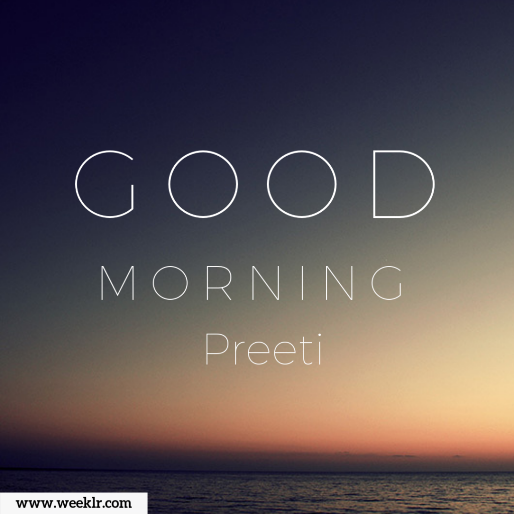 Write Preeti Name on Good Morning Images and Photos