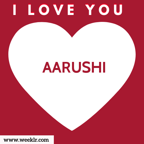 AARUSHI I Love You Name Wallpaper