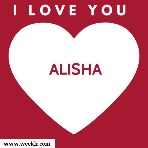 ALISHA I Love You Name Wallpaper