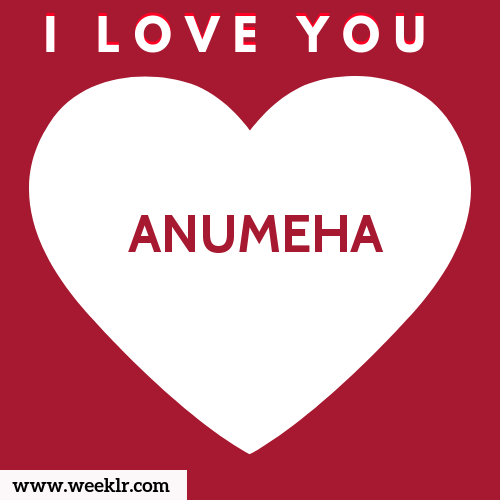 ANUMEHA I Love You Name Wallpaper