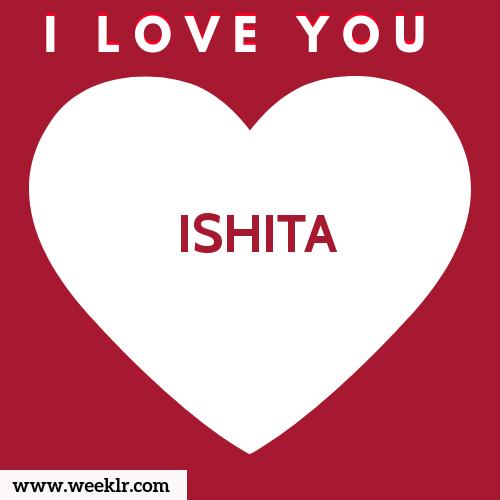 ISHITA I Love You Name Wallpaper