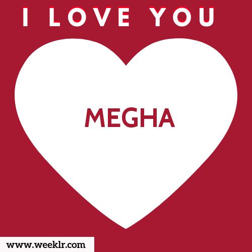 MEGHA I Love You Name Wallpaper