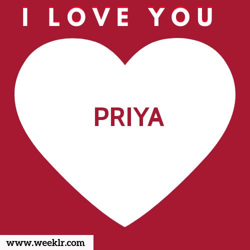 PRIYA I Love You Name Wallpaper
