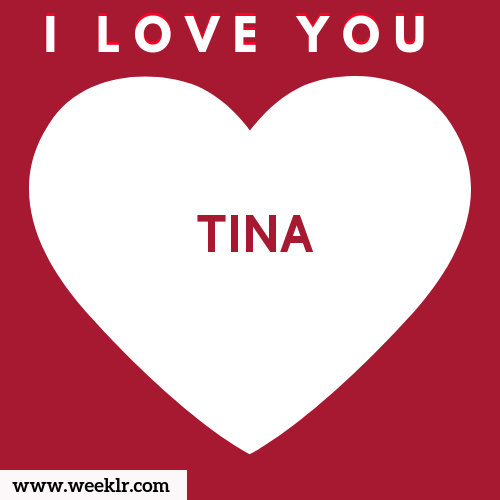 TINA I Love You Name Wallpaper