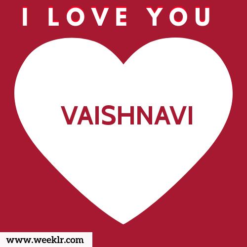 VAISHNAVI I Love You Name Wallpaper