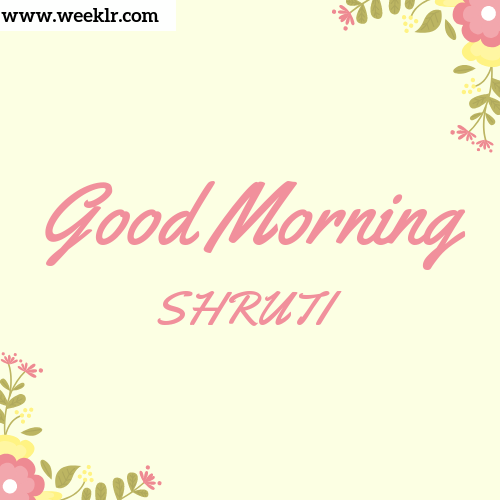 Good Morning SHRUTI Images