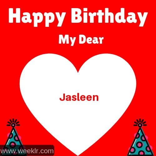 Happy Birthday My Dear -Jasleen- Name Wish Greeting Photo