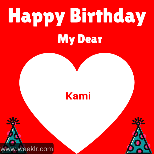 Happy Birthday My Dear -Kami- Name Wish Greeting Photo