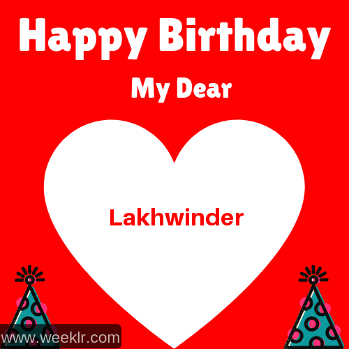 Happy Birthday My Dear -Lakhwinder- Name Wish Greeting Photo