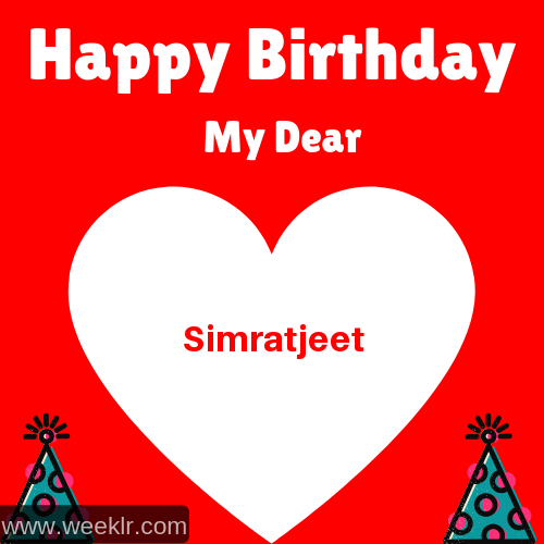 Happy Birthday My Dear -Simratjeet- Name Wish Greeting Photo