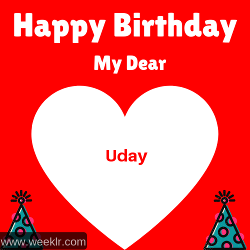 Happy Birthday My Dear -Uday- Name Wish Greeting Photo