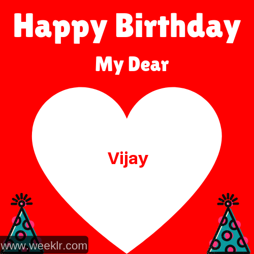 Happy Birthday My Dear -Vijay- Name Wish Greeting Photo