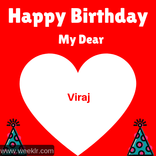 Happy Birthday My Dear -Viraj- Name Wish Greeting Photo