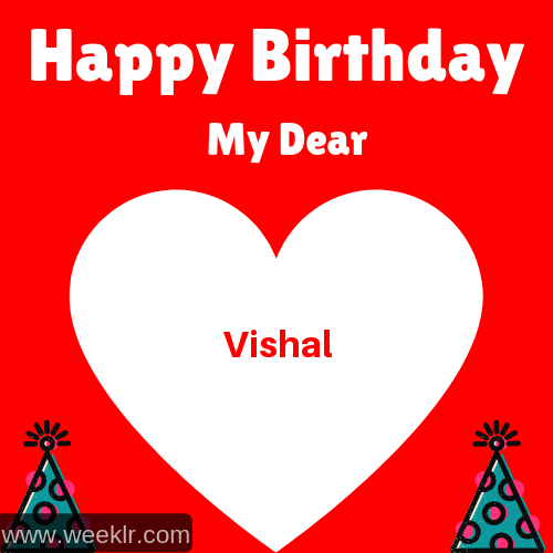 Happy Birthday My Dear -Vishal- Name Wish Greeting Photo