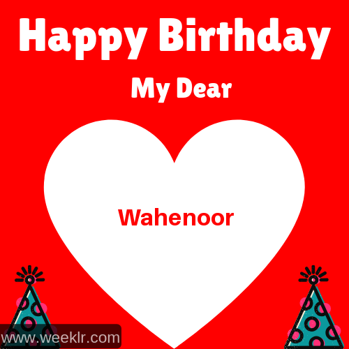 Happy Birthday My Dear -Wahenoor- Name Wish Greeting Photo