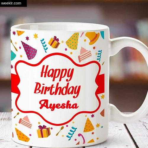 Ayesha Name on Happy Birthday Cup Photo Images
