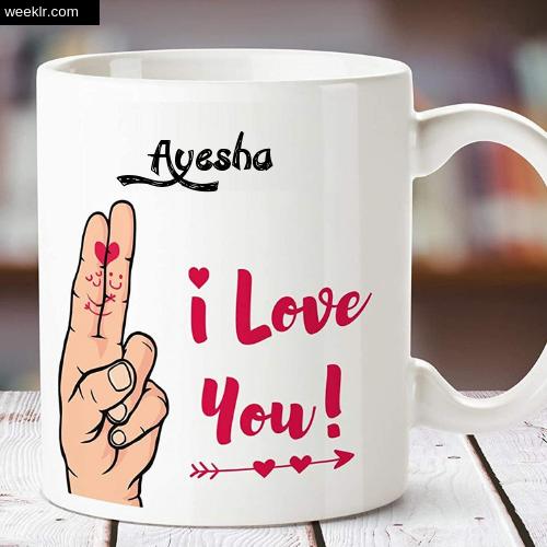 Ayesha Name on I Love You on Coffee Mug Gift Image