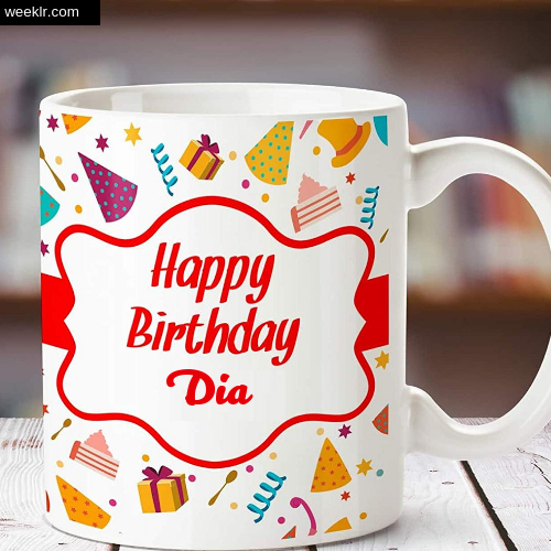 Dia Name on Happy Birthday Cup Photo Images