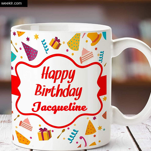 Jacqueline Name on Happy Birthday Cup Photo Images
