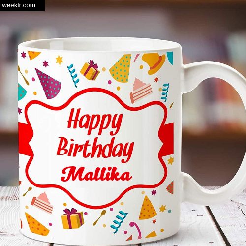 Mallika Name on Happy Birthday Cup Photo Images