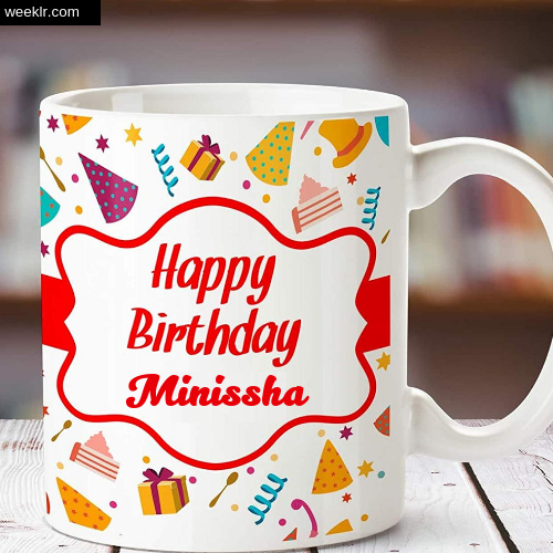Minissha Name on Happy Birthday Cup Photo Images