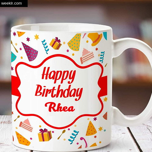 Rhea Name on Happy Birthday Cup Photo Images