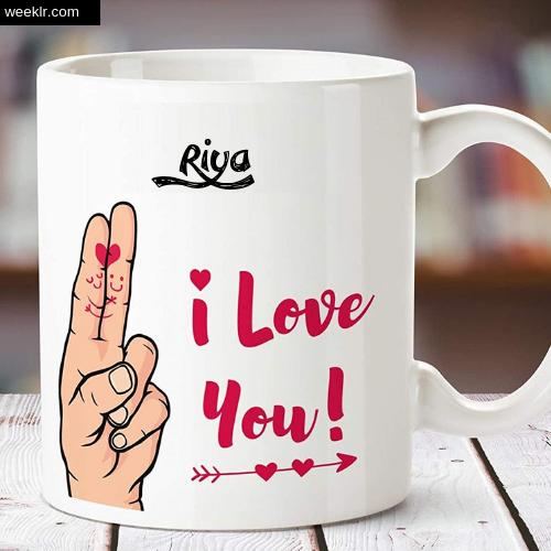 Riya Name on I Love You on Coffee Mug Gift Image