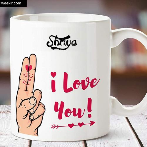 Shriya Name on I Love You on Coffee Mug Gift Image