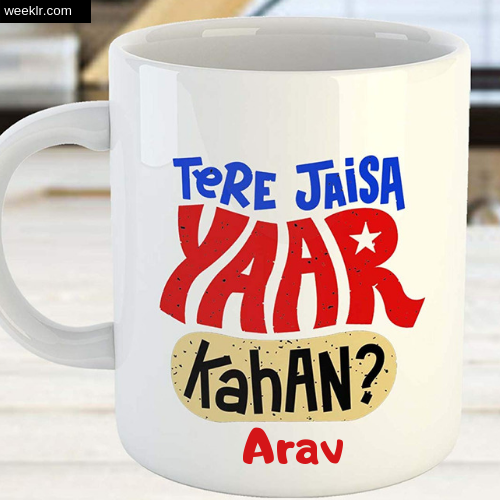 Write -Arav- Name on Friendship Day CoffeeMug DP Profile Photo