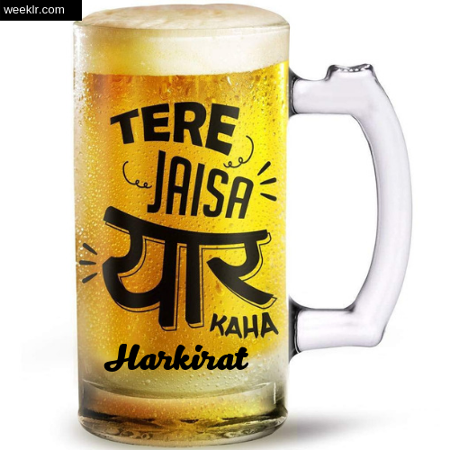 Write -Harkirat- Name on Funny Beer Glass Friendship Day Photo