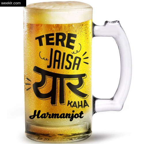 Write Harmanjot Name on Funny Beer Glass Friendship Day Photo
