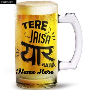Tere Jaisa Yaar Kaha Beer Mug with Name on It Friendship Day Images