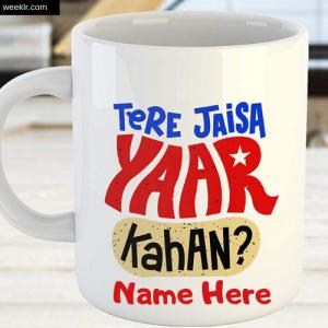 Write Name on CoffeeMug Tere Jaisa Yaar Kaha Friendship Day Photo