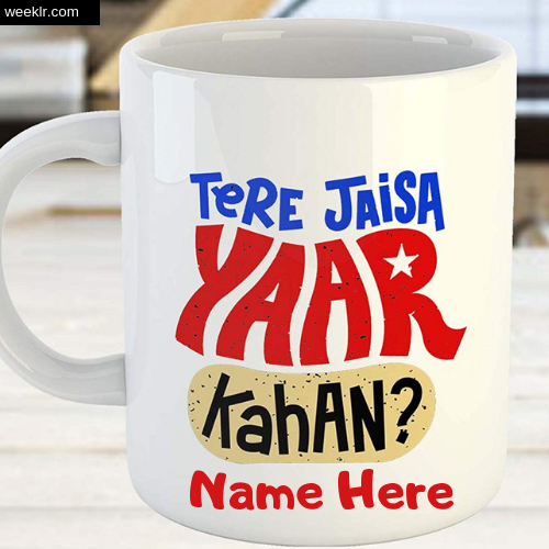 Write Name on CoffeeMug Tere Jaisa Yaar Kaha Friendship Day Photo