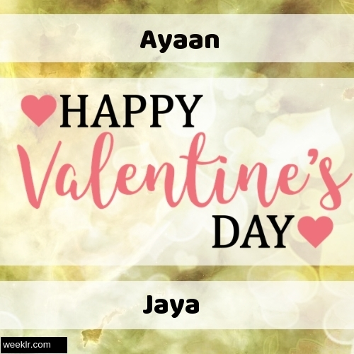 Write -Ayaan-- and -Jaya- on Happy Valentine Day Image