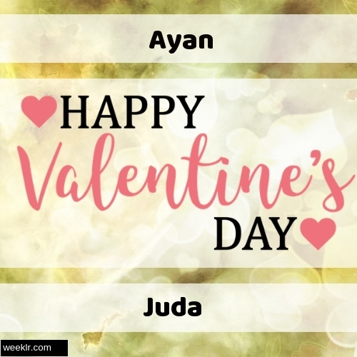 Write -Ayan-- and -Juda- on Happy Valentine Day Image