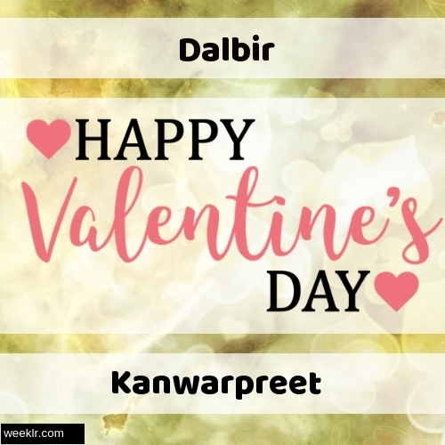 Write -Dalbir-- and -Kanwarpreet- on Happy Valentine Day Image