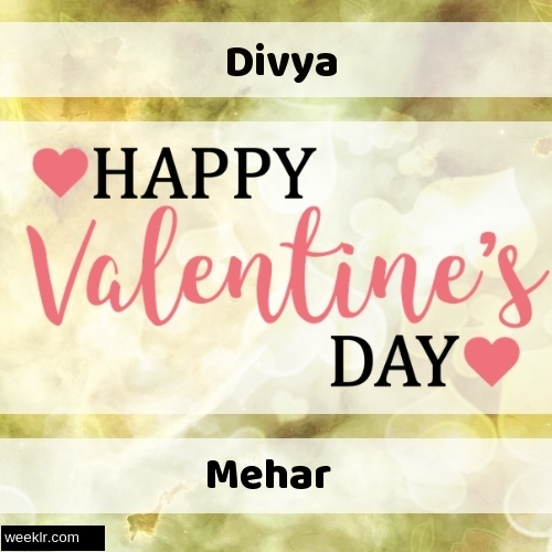 Write -Divya-- and -Mehar- on Happy Valentine Day Image
