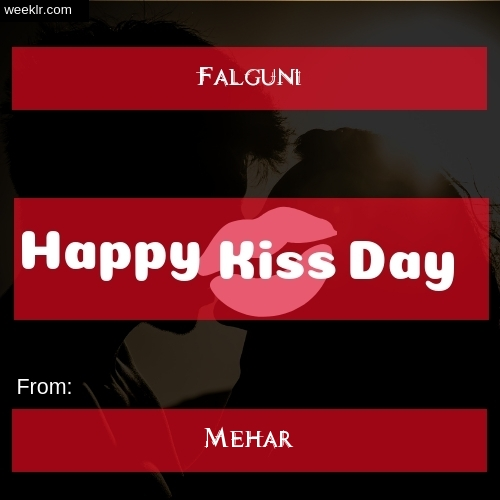 Write -Falguni- and -Mehar- on kiss day Photo