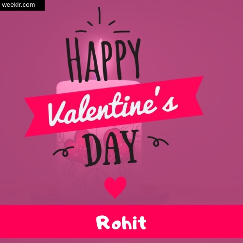 Write -Rohit- Name on Happy Valentine Day Photo Card