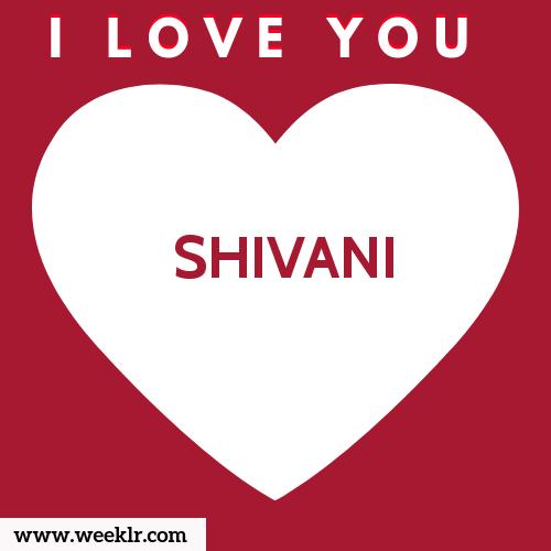 -SHIVANI- I Love You Name Wallpaper