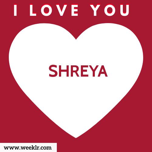 SHREYA I Love You Name Wallpaper