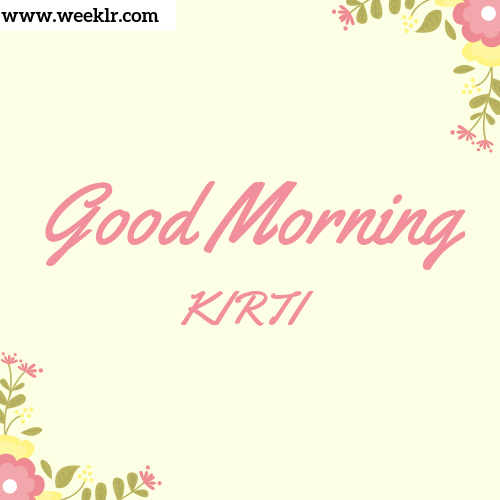 Good Morning KIRTI Images