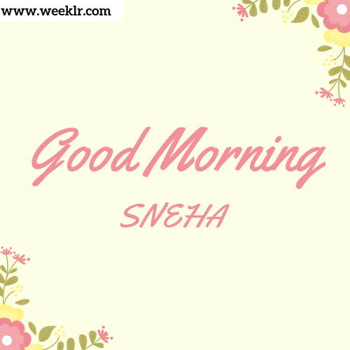 Good Morning SNEHA Images
