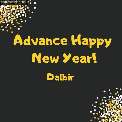 -Dalbir- Advance Happy New Year to You Greeting Image