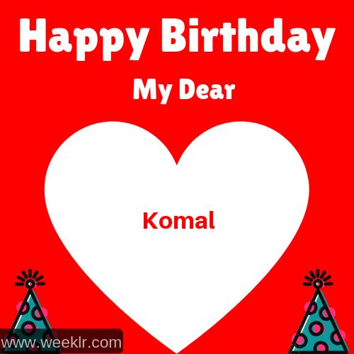 Happy Birthday My Dear -Komal- Name Wish Greeting Photo
