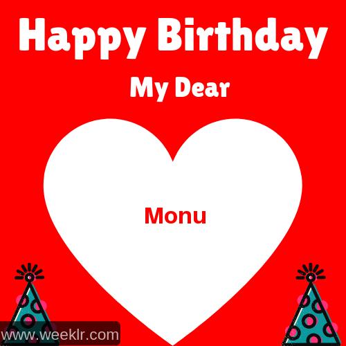 Happy Birthday My Dear -Monu- Name Wish Greeting Photo