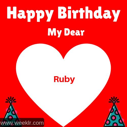 Happy Birthday My Dear -Ruby- Name Wish Greeting Photo