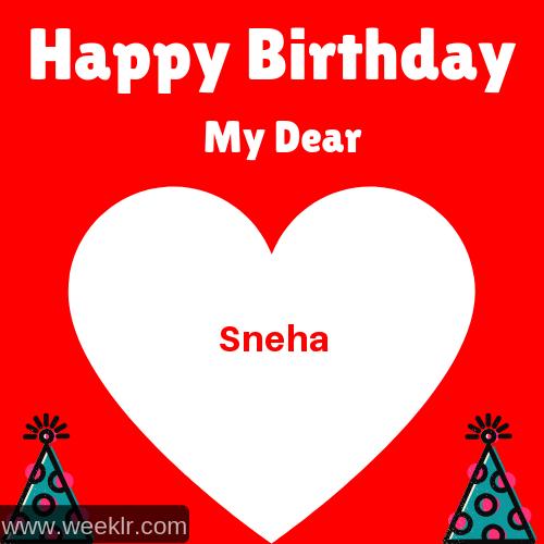 Happy Birthday My Dear -Sneha- Name Wish Greeting Photo