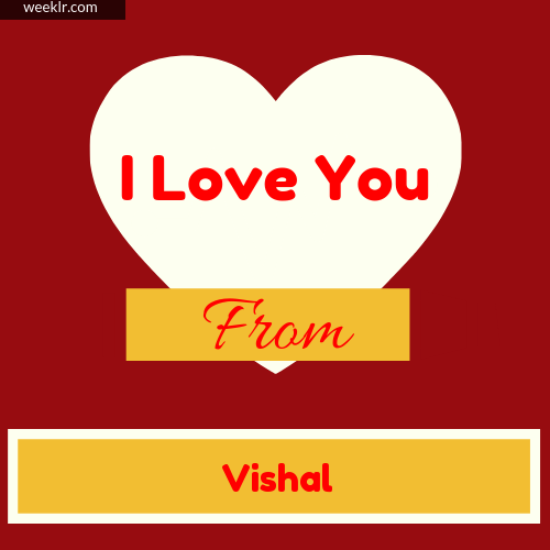 I Love You Photo Card with from -Vishal- Name